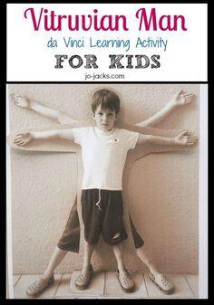 Vitruvian Man Activity for Kids To learn about Leonardo da Vinci - shapes, proportions, measurements, and art. Fun and easy to do with children. L'Uomo Vitruviano per Bambini
