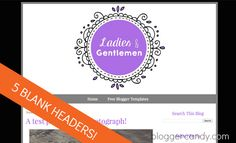 Free Blogger Template -- Ladies + Gentlemen - includes 5 blank header images - www.bloggercandy.com