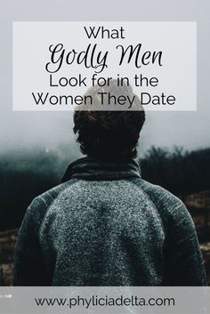 What Godly Men Look For in the Women They Date