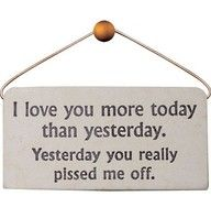 """After engraving our wedding bands with """"I love you more today,"""" I gave Ross this sign..."""