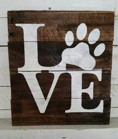 This LOVE paw print sign is great for any room in your home! Size: *14 Tall *13 Wide Details: *Made from reclaimed pallet wood *Stained in Provinical *Hand painted white font *Hanging hardware is included Customize: *You can change the size, paint color or choose stain just