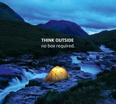 Think outside. No box required. | Adventure | Camping in wilderness | Dangerous | Living on the edge | Mountains | River rapids |