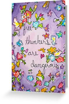 'Free thinkers are dangerous' Greeting Card by Eric Dyer Eric Dyer, Free Thinker, Kraft Envelopes, Clothing Company, Stationery, Greeting Cards, Phone Cases, Stickers, Pretty
