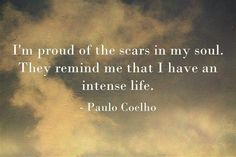 I'm proud of the scars in my soul!!!