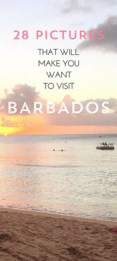 28 Pictures That Will Make You Want to Visit Barbados In the Caribbeanl