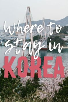 A to Z Where to Stay in Korea - Bobo and ChiChi