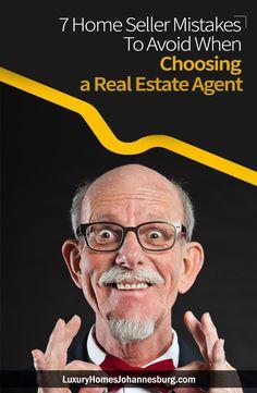7 Home Seller Mistakes To Avoid When Choosing A Real Estate Agenthttp://luxuryhomesjohannesburg.com/real-estate-blog/7-home-seller-mistakes-to-avoid-when-choosing-a-real-estate-agent/