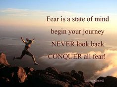 Conquer your FEAR!