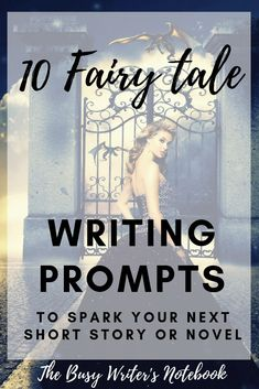 10 Brand New Fairy Tale Prompts For Writers. Struggling To Come Up With Ideas For Your Next Short Story Or Novel? Here Are 10 Story Ideas and Prompts To Inspire You Today. Writing Romance, Fiction Writing, Writing A Book, Writing Classes, Writing Skills, Writing Tips, Short Fairy Tales, Short Story Prompts, Fantasy Short Stories