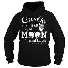 I Love My German Shepherd To The Moon And Back