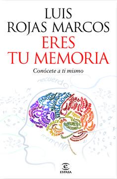 ABRIL-2014. Luís Rojas Marcos. Eres tu memoria. AUTOAJUDA 159 ROJ http://www.youtube.com/watch?v=32sBiBxxTs0