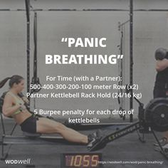 """Panic Breathing"" WOD - For Time (with a Partner): 500-400-300-200-100 meter Row (x2)"
