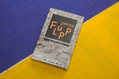 FLUPP Pensa : 43 novos autores / [organização, Ecio Salles e Julio Ludemir] - Rio de Janeiro : Aeroplano, cop. 2012