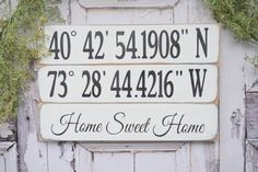 This Latitude/Longitude sign includes your own personalized coordinates with your choice of Our Nest or Home Sweet Home **Please look up your