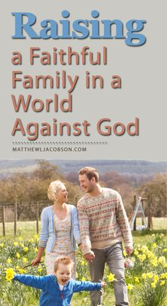 We are surrounded by a culture that diminishes marriage, parenting, and family – at least the biblical definition of those relationships. You might call it, the way of the world. And for parents who pay attention to what is going on around them, it can be greatly discouraging at times. What does it all mean for a family that refuses to accept the culture's standards for how they think, act, and live? MatthewLJacobson.com