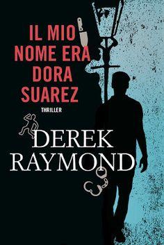 """Ciao a tutti   Vi segnaliamo l'uscita del quarto volume della serie Factory di Derek Raymond dal titolo """" Il mio nome era Dora Suarez"""" ......"""
