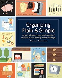 Organizing Plain and Simple: A Ready Reference Guide With Hundreds Of Solutions to Your Everyday Clutter Challenges, http://www.amazon.com/dp/1580174485/ref=cm_sw_r_pi_awdm_pmq.tb0646VZQ