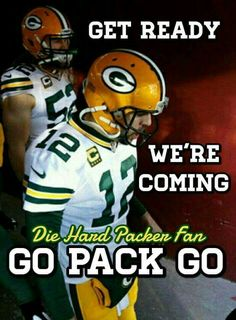 That's right...Go Pack Go.
