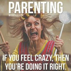 Lol! Sometimes parenting can drive take nuts