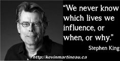Great quote by Stephen King on being an influencer.