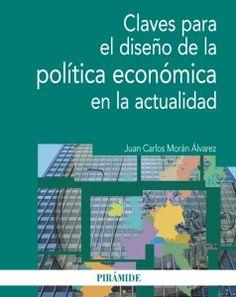 Claves para el diseño de la politica económica en la actualidad