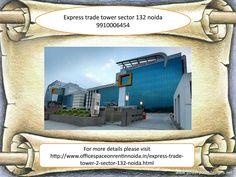 Express trade tower sector 132 noida expressway, ett 2 noida expressway