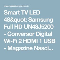 "Smart TV LED 48"" Samsung Full HD UN48J5200 - Conversor Digital Wi-Fi 2 HDMI 1 USB - Magazine Nascimentochaves"
