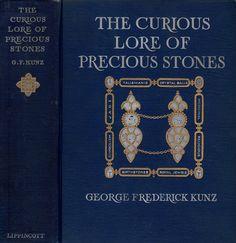 Kunz, George Frederick--Curious Lore of Precious Stones--Lippincott, 1913   Flickr - Photo Sharing!