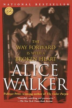 The Way Forward Is with a Broken Heart (Ballantine Reader's Circle) by Alice Walker. $9.69. Author: Alice Walker. Publisher: Ballantine Books; 1st Ballantine Books ed edition (February 1, 2012). 240 pages