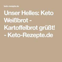 Unser Helles: Keto Weißbrot - Kartoffelbrot grüßt! - Keto-Rezepte.de