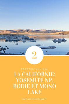 Deuxième étape de notre roadtrip dans l'ouest américain, direction Yosemite, Bodie et Mono Lake