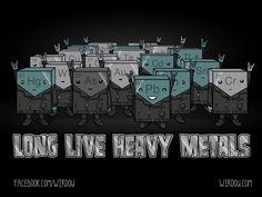 Long Live Heavy Metals