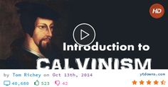 Download Calvinism videos mp3 - download Calvinism videos mp4 720p - youtube to mp3 - youtube to...