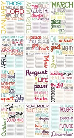 ♥ Printable Bible Verse by Month. LOVE THIS!!! DOING THIS!! Print out each month & write down prayer needs for our family, friends, church, etc. and pray through it