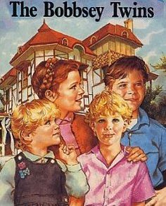 The Bobbsey Twins - remember them?  Flossie and Freddie, Nan and Bert