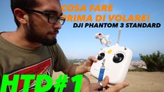 ✔HowToDo#1 Cosa fare prima di volare | DJI Phantom 3 standard