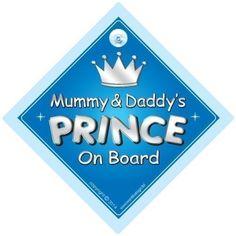 Mummy & Daddy's Prince On Board Car Sign, Prince On Board, Prince Car Sign, Car Sign, Baby On Board Sign, Baby on board, Novelty Car Sign, Baby Car Sign (735), http://www.amazon.co.uk/dp/B00I8SXX9G/ref=cm_sw_r_pi_awdl_1m1Swb044MHCJ