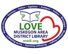 Love Your Library! Show your love - pick up a free window decal - Love Muskegon Area District Library. These are available at all ten local branches: Dalton, Egelston, Fruitport, Holton, Montague, Muskegon Heights, Muskegon Township, North Muskegon, Norton Shores, and Ravenna. Over 85,000 visits are made annually to MADL for programs and services. Now, that's a whole lot of LOVE! madl.org/index.php/locations