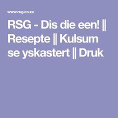 RSG - Dis die een!    Resepte    Kulsum se yskastert    Druk