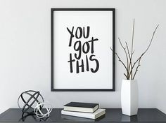 You Got This Print, Modern Calligraphy, Inspirational, Hand Lettered, Motivation, Wall Art, Home Decor, Art Print, Quote Print, 8x10, 5x7