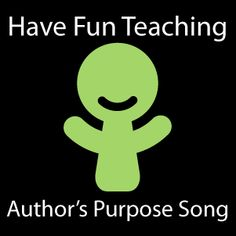 Authors Purpose Song, Author's Purpose Song, Free Authors Purpose Songs, Songs for Teaching Author's Purpose, Author's Purpose Songs