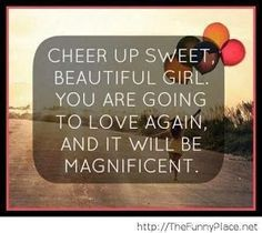 Funny cheer up quotes, quotations & sayings 2019 Cheer Up Quotes, Motivational Quotes For Girls, Break Up Quotes, Girl Quotes, Inspirational Quotes, Cute Quotes For Girls, The Words, Favorite Quotes, Best Quotes