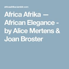 Africa Afrika — African Elegance - by Alice Mertens & Joan Broster Africa People, East Africa, African Beauty, My People, Ethiopia, Photography, Alice, Travel, Fotografie
