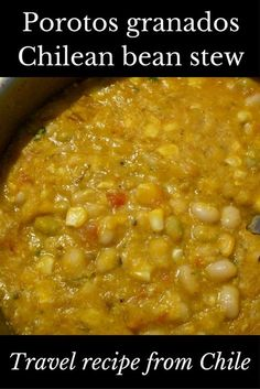 Recipe for Chilean porotos granados: countryside bean stew - Nomadic Boys Chilean Recipes, Chilean Food, Vegan Recipes, Cooking Recipes, Vegan Food, Bean Stew, Latin Food, Foodie Travel, The Best