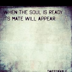 #soul #soulmate  Note: the mate may not be human.