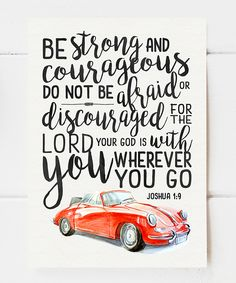 'Be Strong and Courageous' Print