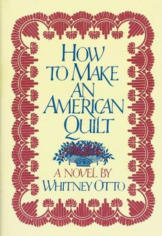 How to Make an American Quilt - A Novel by Whitney Otto http://www.amazon.com/dp/B0015PKC8E/ref=cm_sw_r_pi_dp_ChHFvb1RJXY87