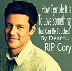 Still cant beileve he died :'( glee won't be the same.