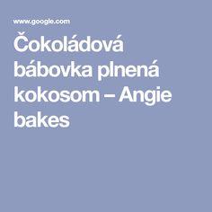 Čokoládová bábovka plnená kokosom – Angie bakes Baking, Bakken, Backen, Sweets, Pastries, Roast
