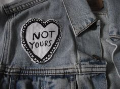 Kitsch 'Not Yours' Feminist Heart Patch by phoebeapples on Etsy, £1.35